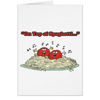 on top of spaghetti singing meatballs card