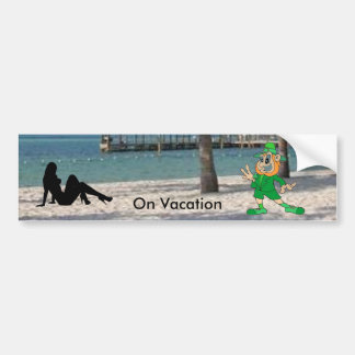 On Vacation ... Car Bumper Sticker