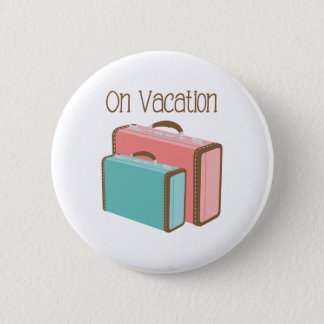 On Vacation Button
