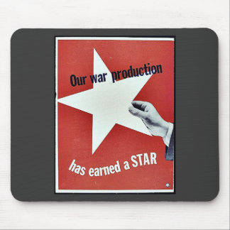 On War Production Has Earned A Star Mousepad