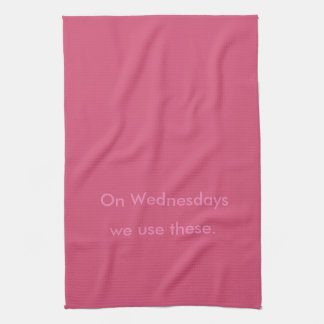 On Wednesday - Pink Kitchen Towel