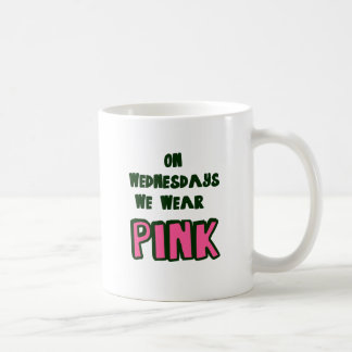 ON WEDNESDAY WE WEAR PINK COFFEE MUG