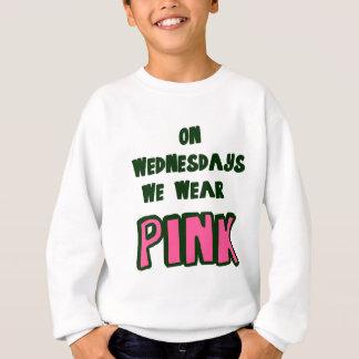 ON WEDNESDAY WE WEAR PINK SWEATSHIRT