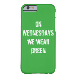"""on Wednesdays, we wear green"" slim phone cover"