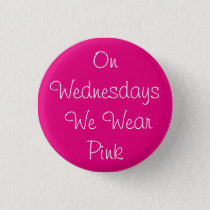 On Wednesdays We Wear Pink Button