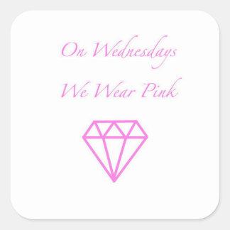 On Wednesdays We Wear Pink Square Sticker