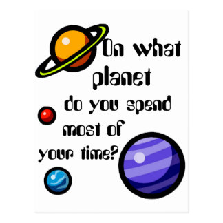 On What Planet do you Spend Most of your Time? Postcard