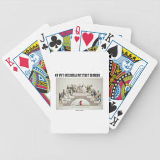 On Why One Should Not Start Drinking ... (Psyche) Bicycle Playing Cards
