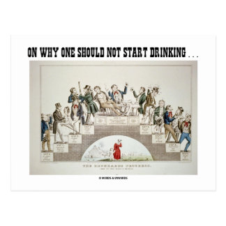On Why One Should Not Start Drinking ... (Psyche) Postcard