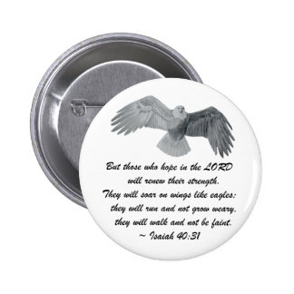 On wings like Eagles - Is 40:31 Pinback Button
