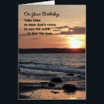 """On Your Birthday, Take Time...Religious Card<br><div class=""""desc"""">Birthdays are a good time to think about what really matters; this message encourages the recipient to appreciate God's presence in their life…and to recognize the beauty within themselves. """"Take time to hear God's voice, to see His work…to feel His love."""" Inside: """"…and celebrate yourself as a part of God's...</div>"""