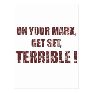 On your mark, Get set, Terrible ! Postcard