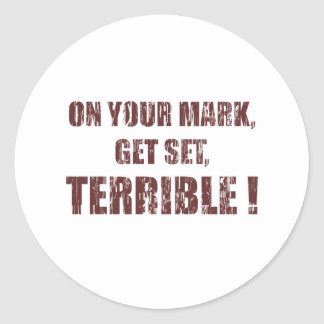 On your mark, Get set, Terrible ! Sticker