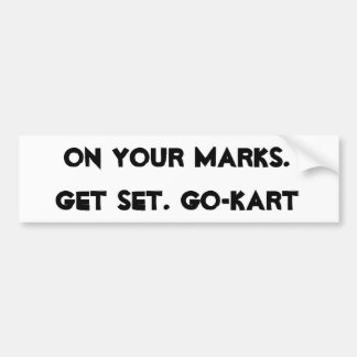 On Your Marks Bumper Sticker