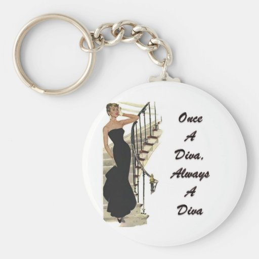 Once A Diva, Always A Diva Key Chains