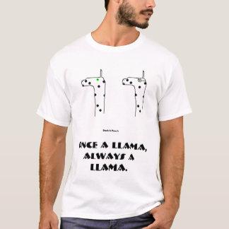 Once a llama, always a llama. T-Shirt
