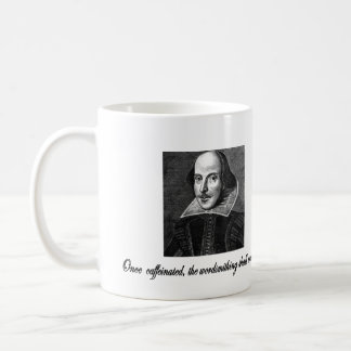 Once Caffeinated, the Wordsmithing Shall Commence Coffee Mug