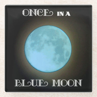 """Once in a Blue Moon"" Glass Coaster"