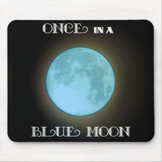 """Once in a Blue Moon"" Mouse Pad"