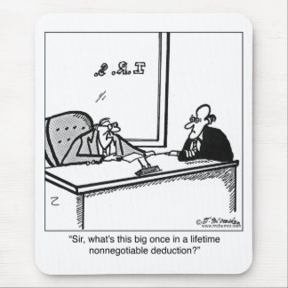 Once in a lifetime nonnegotiable deduction mouse pad