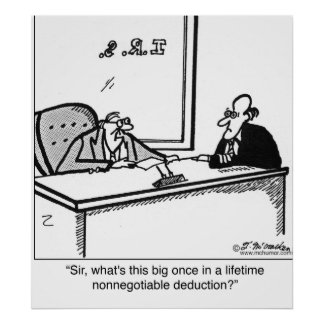 Once in a lifetime nonnegotiable deduction poster