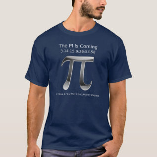 Once In A Lifetime Pi Day Shirt at Zazzle