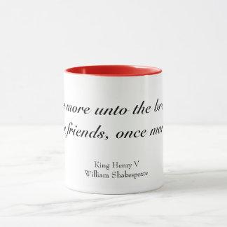 Once more unto the breach dear friends mug