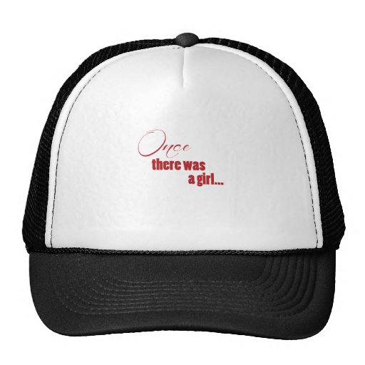 Once There Was A Girl Trucker Hat