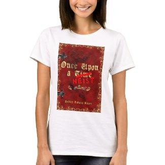 Once Upon a Heist Shirt