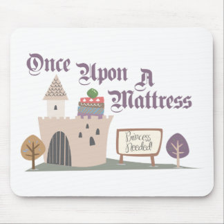 Once Upon A Mattress - Mousepad