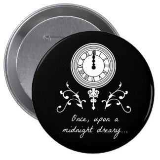 Once Upon A Midnight Dreary Poe button pin