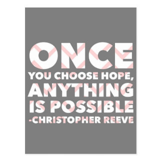 Once You Choose Hope, Anything is Possible Quote Postcard