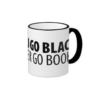 Once You Go Black... Ringer Mug