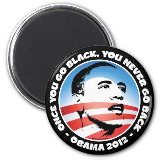 Once You Go Black, You Never Go back Magnet
