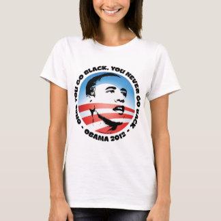 Once You Go Black, You Never Go back T-Shirt