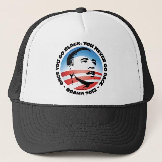Once You Go Black, You Never Go back Trucker Hat