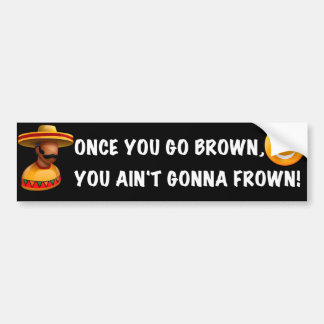 Once You Go Brown Black Bumper Sticker