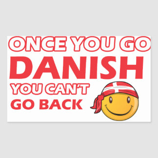 Once you go Danish Rectangular Sticker