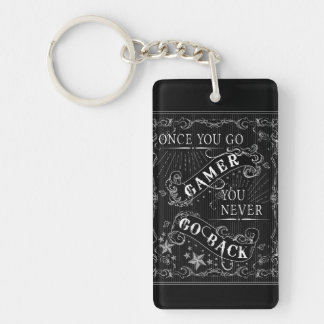 Once You Go Gamer You Never Go Back white on black Keychain