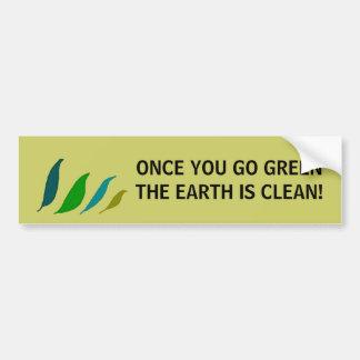 Once You Go Green - bumper sticker Car Bumper Sticker