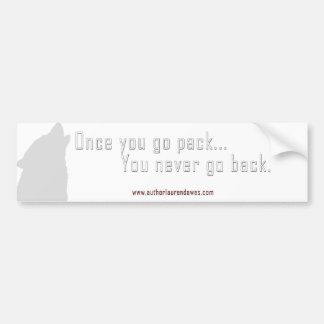 Once you go pack... bumper sticker