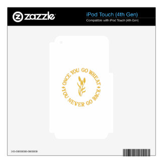 Once You Go Wheat Decals For iPod Touch 4G