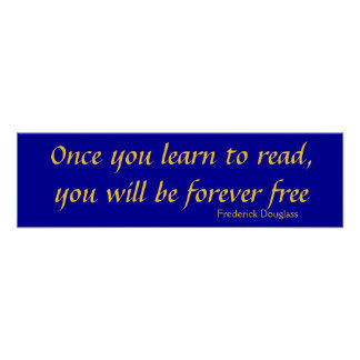 Once you learn to read, you will be forever fre... poster