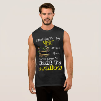 Once you put my meat in your mouth. bbq sleeveless shirt