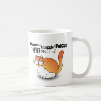 Once you snuggle a fat cat you never go back! mug