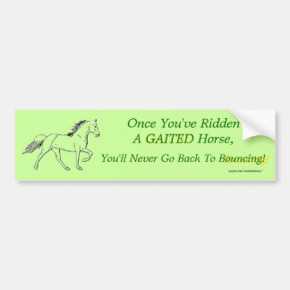 Once You've Ridden A Gaited Horse Bumper Stickers