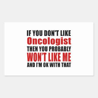 Oncologist Don't Like Designs Rectangular Sticker