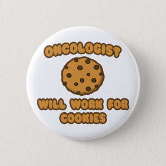 Oncologist .. Will Work for Cookies Button