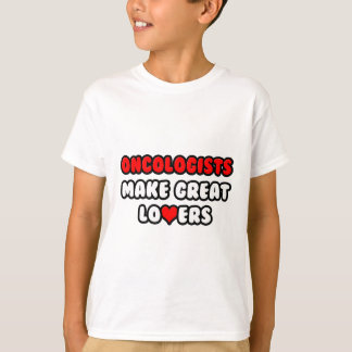 Oncologists Make Great Lovers T-Shirt