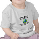 Oncologists...Making the World a Better Place Tshirts